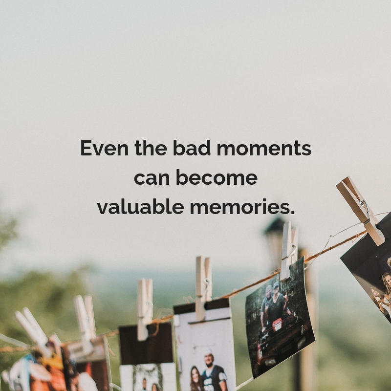 Even the bad momentscan become valuable memories. #positivethanksliving #positivity #optimism #optimisticoutlook