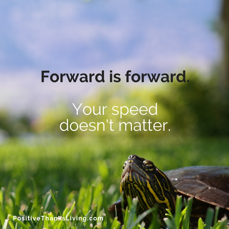 Forward is forward – your speed is subjective.