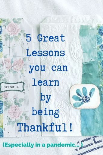 5 Great Lessons you can learn by being thankful - especially in a pandemic.