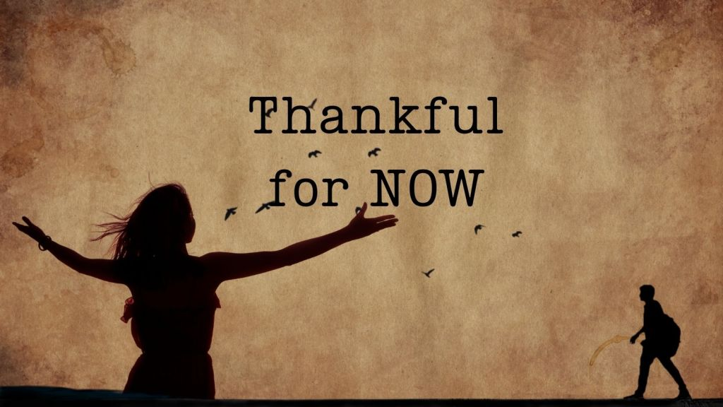 Thankful for now - 30 days of thankfulness
