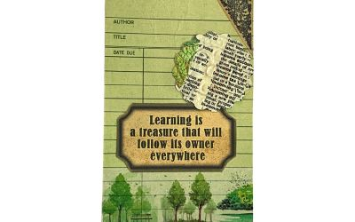 Learning is a treasure – it follows you everywhere.