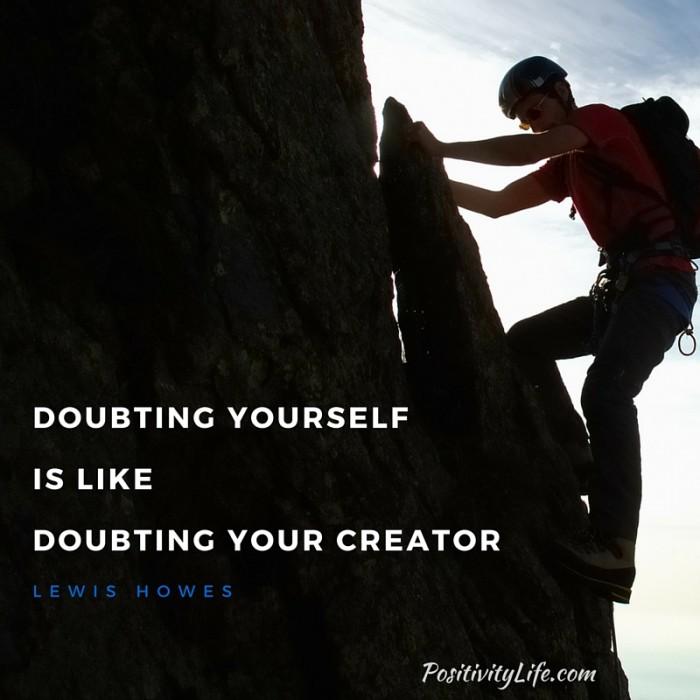Doubting Yourself Is Like Doubting Your Creator