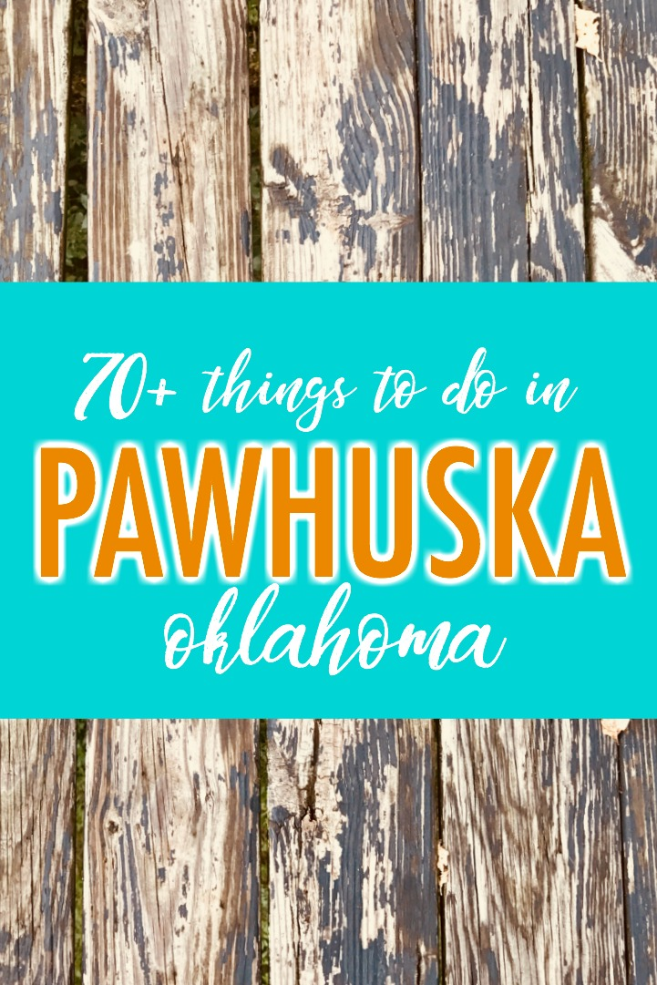 70+ things to do in Pawhuska, Oklahoma, after you've eaten at The Pioneer Woman Mercantile.