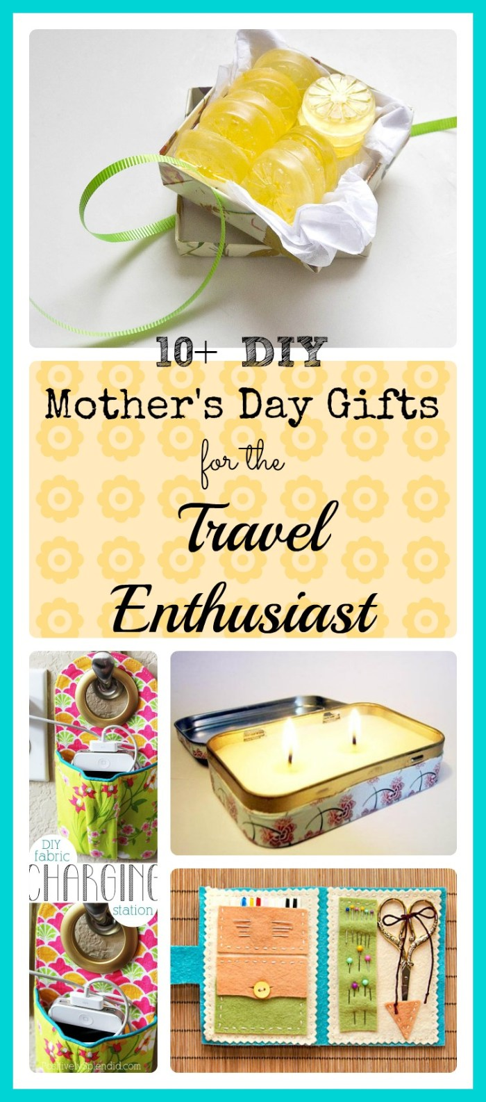 10+ DIY Mother's Day Gifts for the Travel Enthusiast