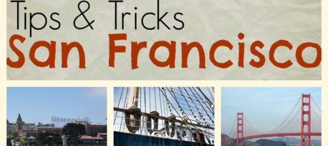 San Francisco: Tips & Tricks