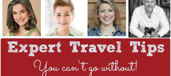 Expert Travel Tips You Can't Go Without