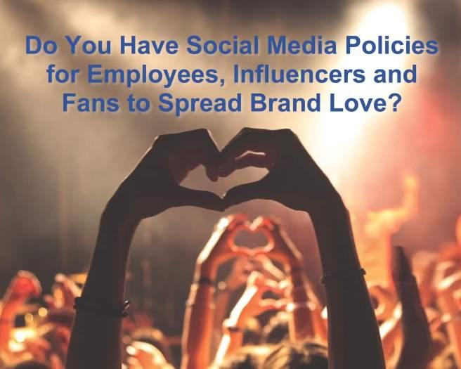 Social Media Policies for Brand Evangelism