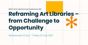 ARLIS/UK & Ireland Annual Conference 2021