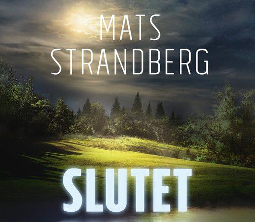 Mats Strandbergs Slutet