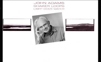 Το φως και το σκοτάδι, η γαλήνη και η αναταραχή του Shaker Loops από τον John Adams