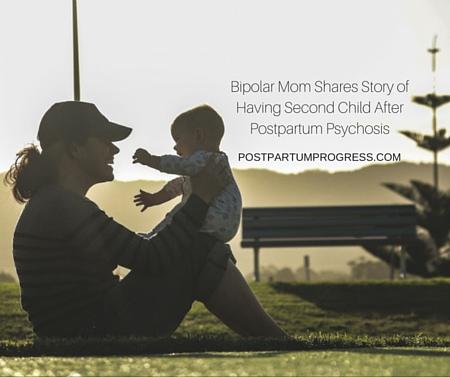 Bipolar Mom Shares Story of Having Second Child After Postpartum Psychosis -postpartumprogress.com