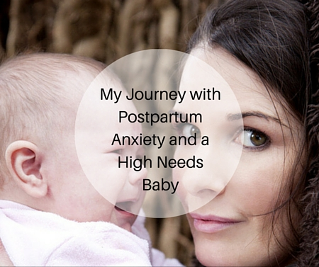My Journey with Postpartum Anxiety and a High Needs Baby -postpartumprogress.com