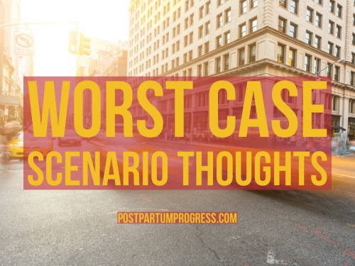 Worst Case Scenario Thoughts