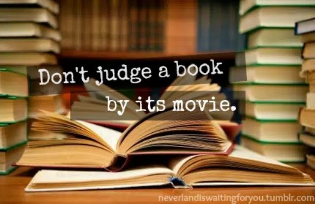 Reading the book is better then watching the movie. Image from http://tysonadams.com/2013/02/11/books-vs-movies/