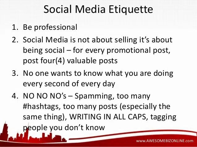 Social media Etiquette. Image from http://www.slideshare.net/AwesomeBizOnline/quick-and-dirty-social-media-tips