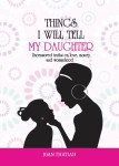 Book Review: Things I Will Tell My Daughter By Joan Thatiah