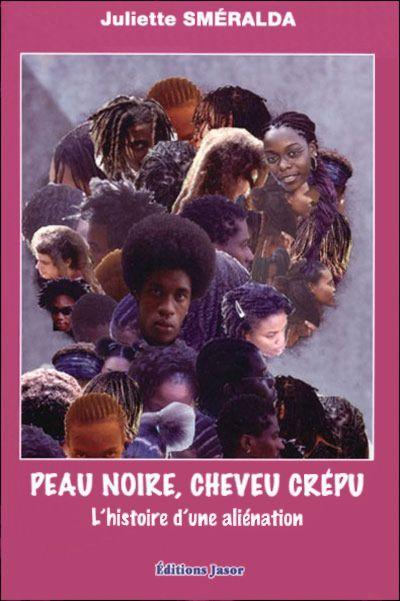 """Résultat de recherche d'images pour """"Peau noire, cheveu crépu, l'histoire d'une aliénation"""""""