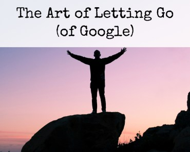 Why I Chose to Be LESS Reliant on Google and Google traffic - from PotPieGirl.com
