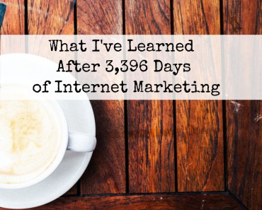 What I've Learned after 3,396 Days of Full Time Internet Marketing - from PotPieGirl.com