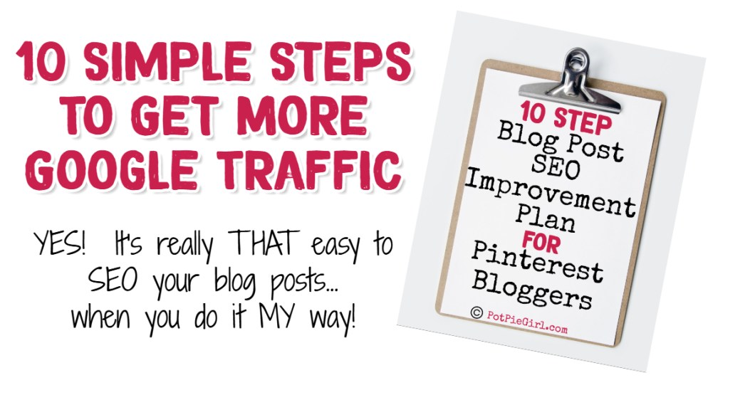 10 Simple Steps to SEO Your Blog posts and Get More Google Traffic - New from PotPieGirl.com