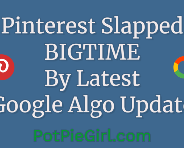 Pinterest slapped BIGTIME by latest Google algorithm update from @potpiegirl