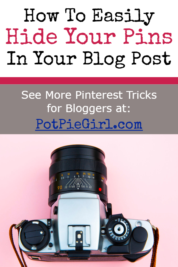 Pinterest Tricks for Bloggers and Pinterest Marketers - How To Hide a Pin in Your Blog Post from @potpiegirl