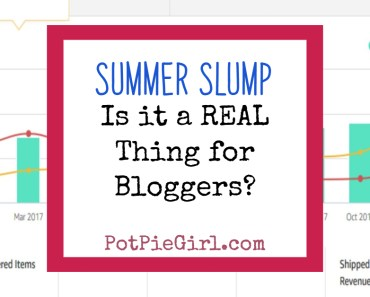 Blogging Tips - Blog Traffic and the 'Summer Slump' - is that a REAL thing? Helpful insight from PotPieGirl