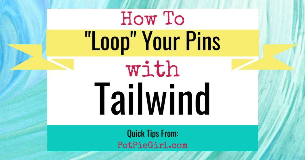 Pinterest Tips for Bloggers - How To Loop Your Pins With Tailwind
