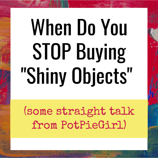 """Blogging courses, SEO tips, Internet Marketing Tools - when should you STOP buying """"Shiny Objects""""?"""