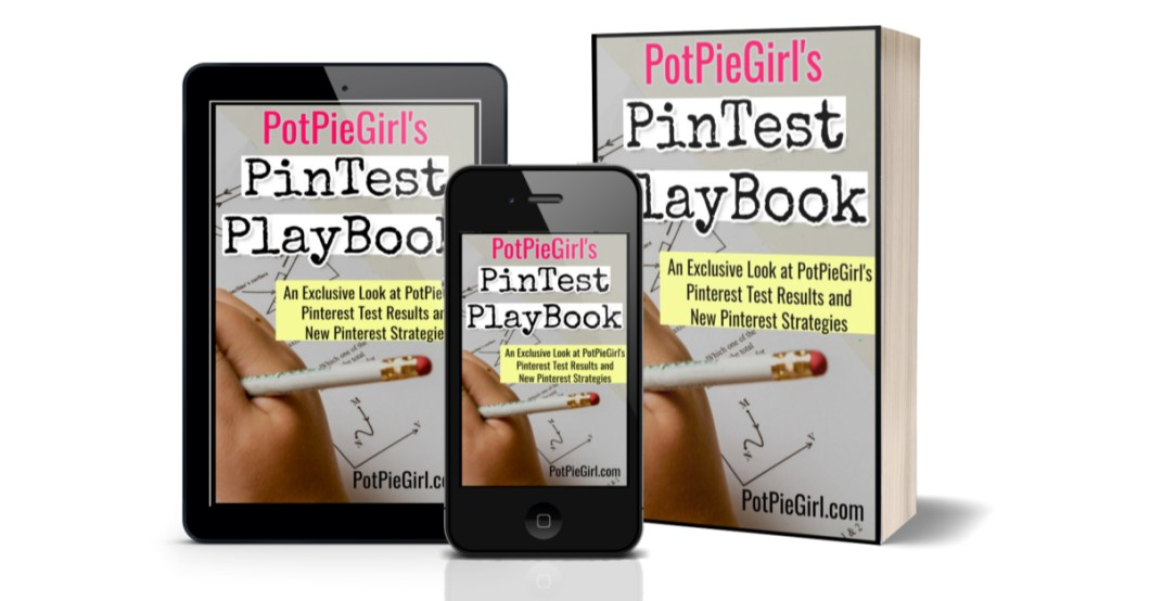 PotPieGirls PinTest Playbook for those SERIOUS about their Pinterest Traffic