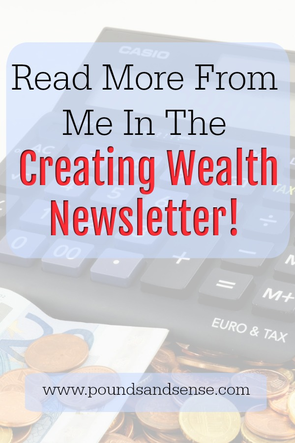 Read More From Me in the Creating Wealth Newsletter!