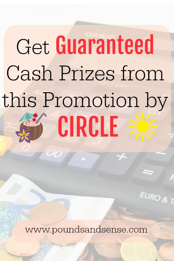Get Guaranteed Cash Prizes from this Promotion by Circle