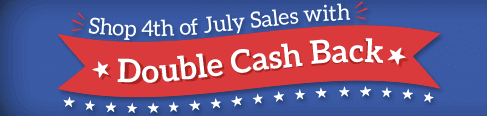 july 4 double cash back