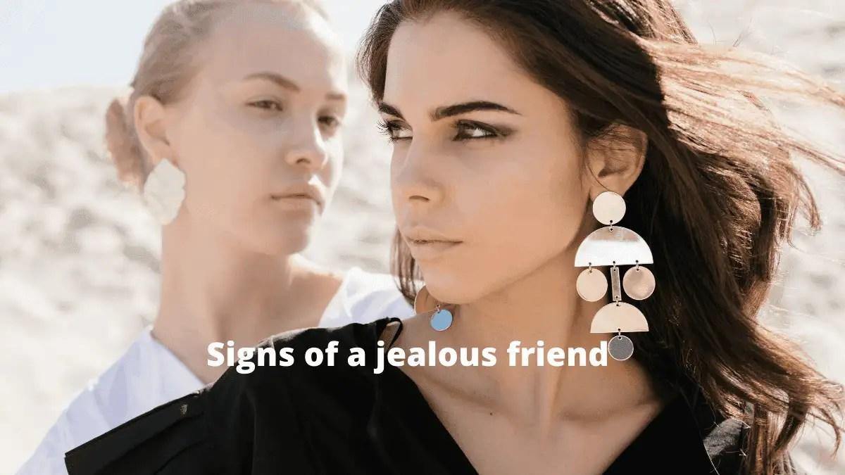 Signs of a jealous friend