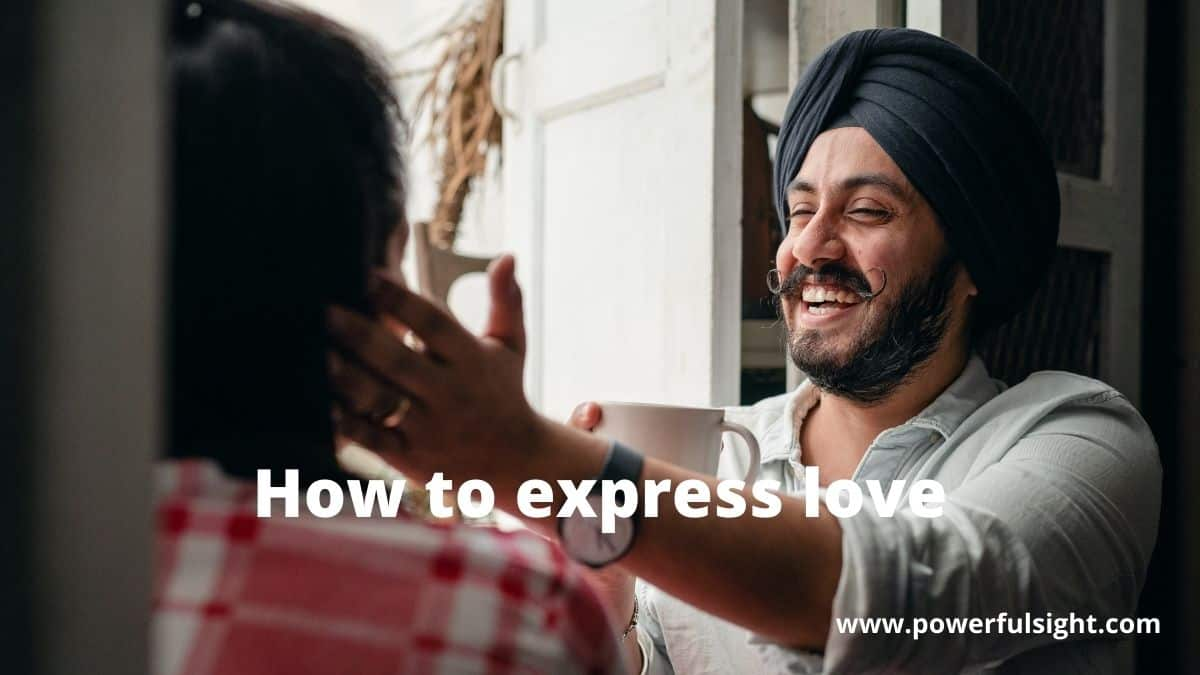 How to express love by www.powerfulsight.com