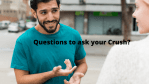 53 Questions To Ask Your Crush To Get To Know Him Or Her