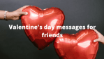 43 Valentine's day messages for friends in 2021