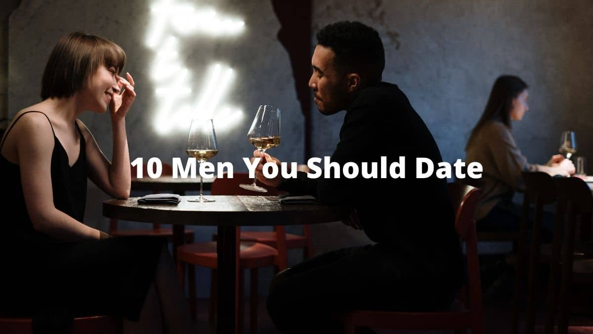 Men you should date