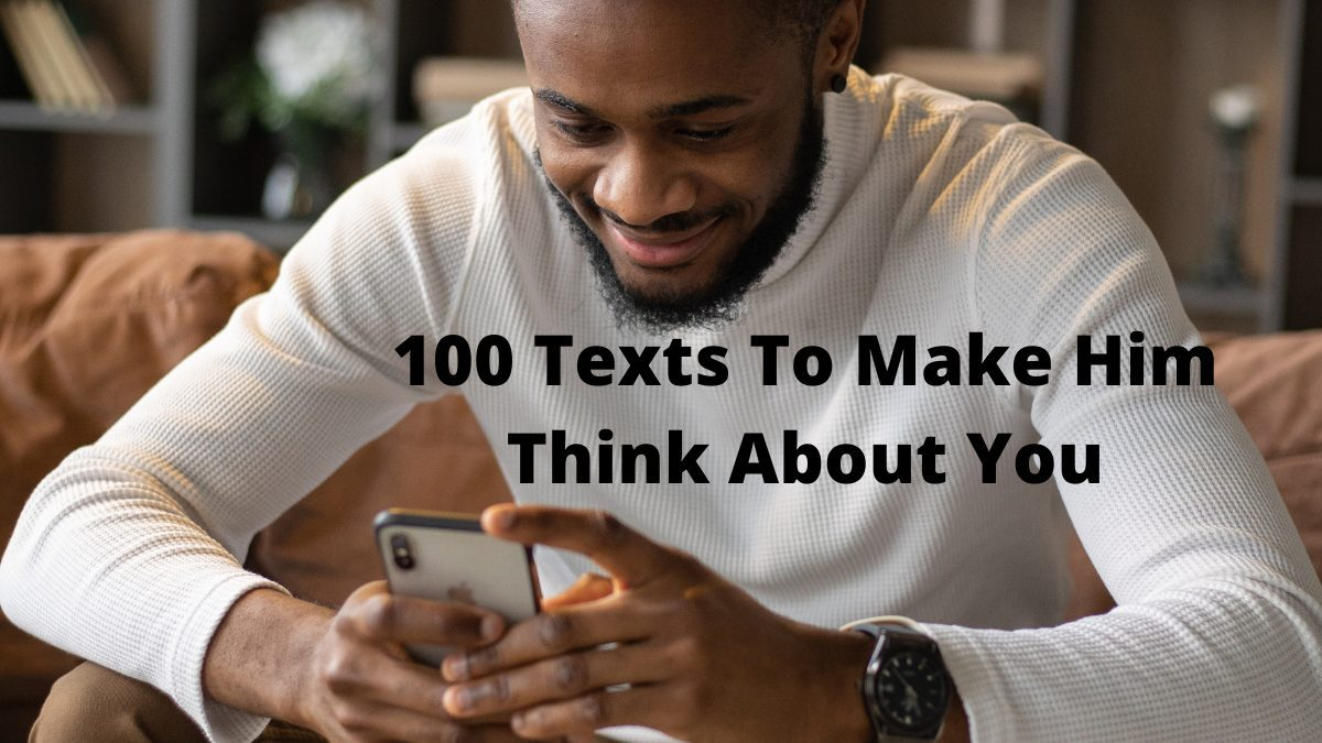 Texts to make him think about you