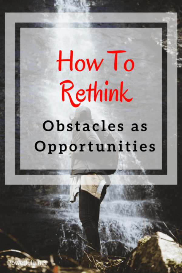 how to see obstacle as opportunity