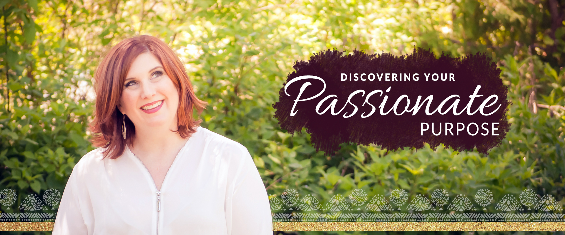 Discovering Your Passionate Purpose