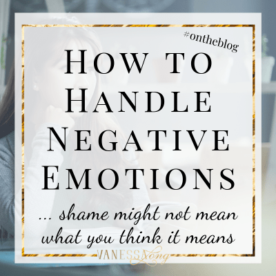Share how to handle negative emotions with anyone who needs a new way to get through shame and anxiety.