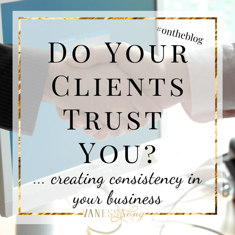 If you can't show up consistently, your clients can't trust you.