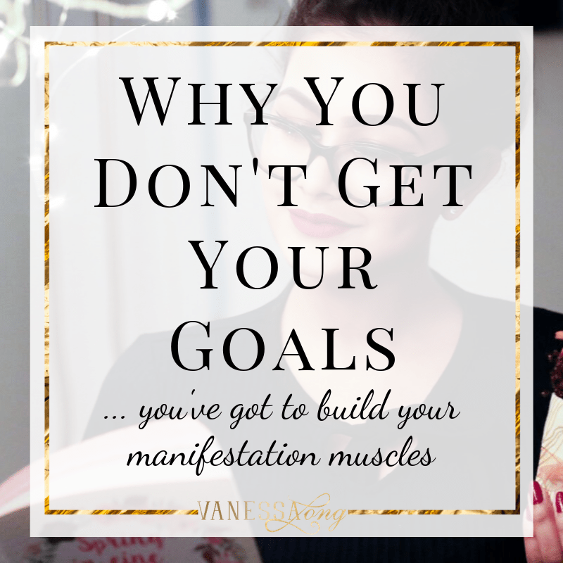 You've got to build your manifesting muscles if you want to get your goals