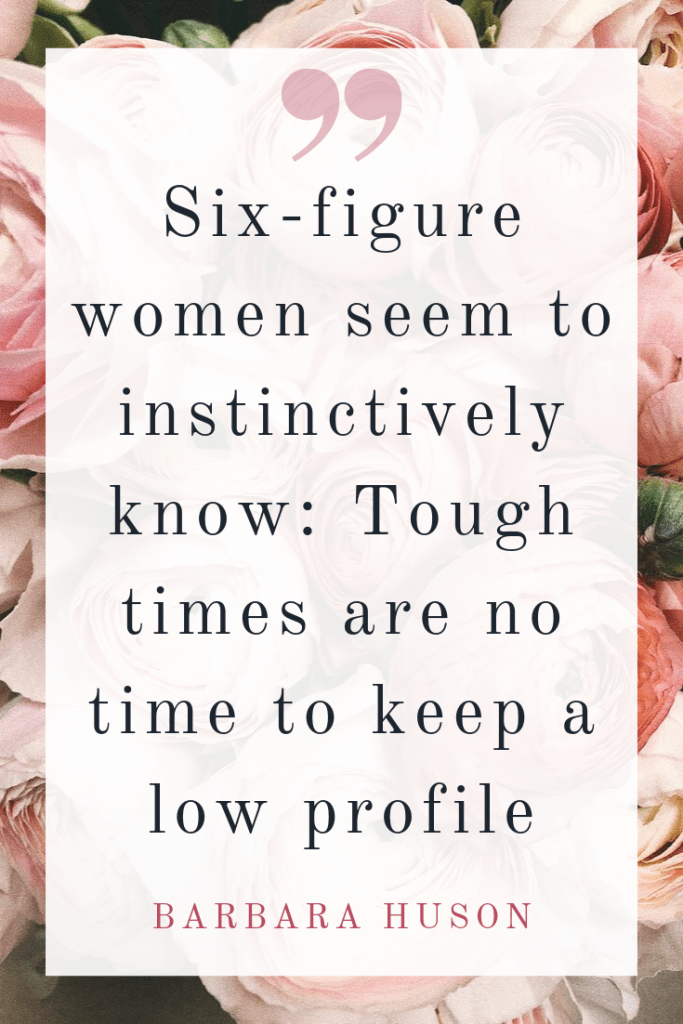 tough times are no time to keep a low profile when you're a soulpreneur