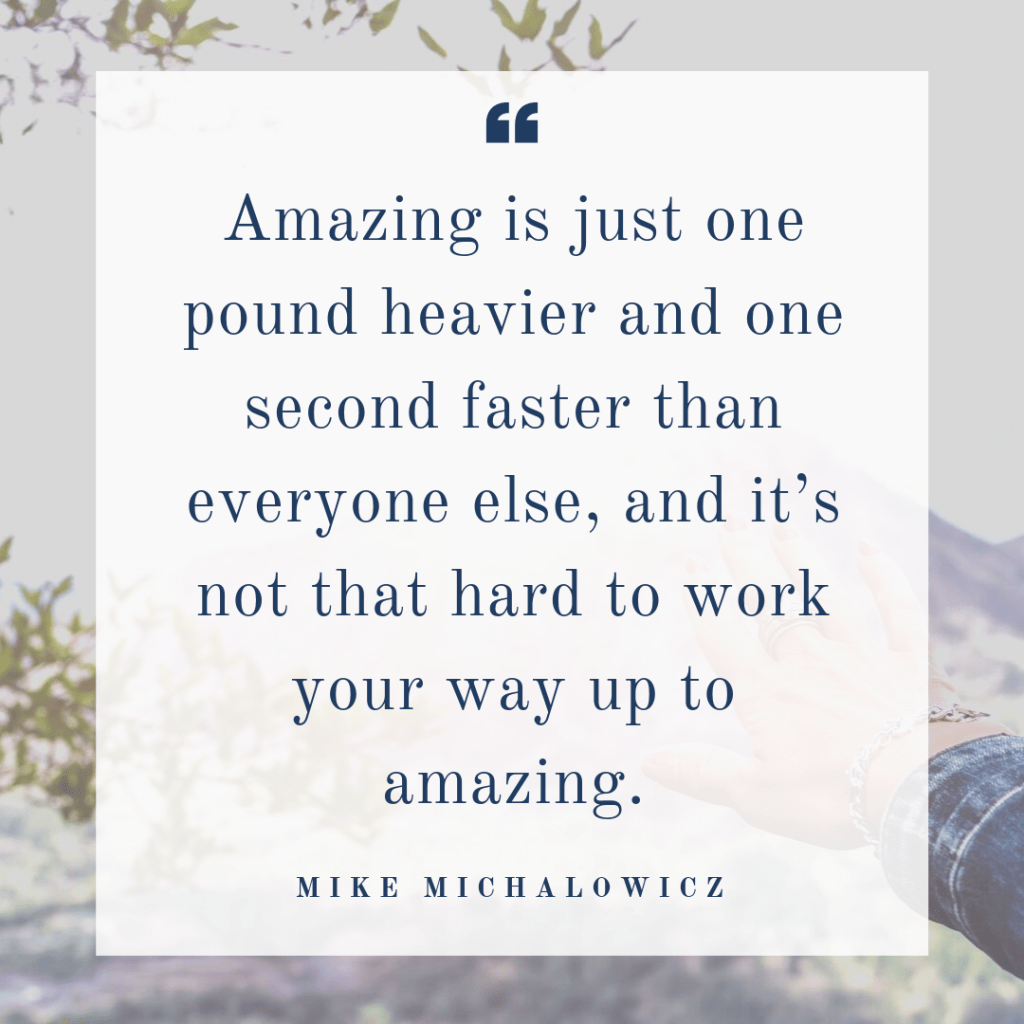 Amazing is just a bit better than you were yesterday. You can do it. You can create exponential growth in your business.