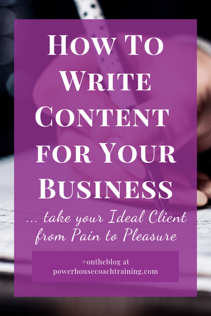 Pin this image to keep how to write content that takes your Ideal Client from Pain to Pleasure at your fingertips.