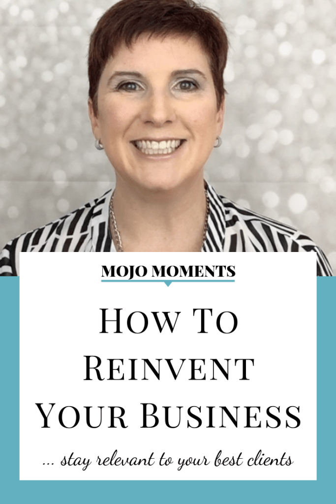 stay relevant to your best customers by reinventing your business