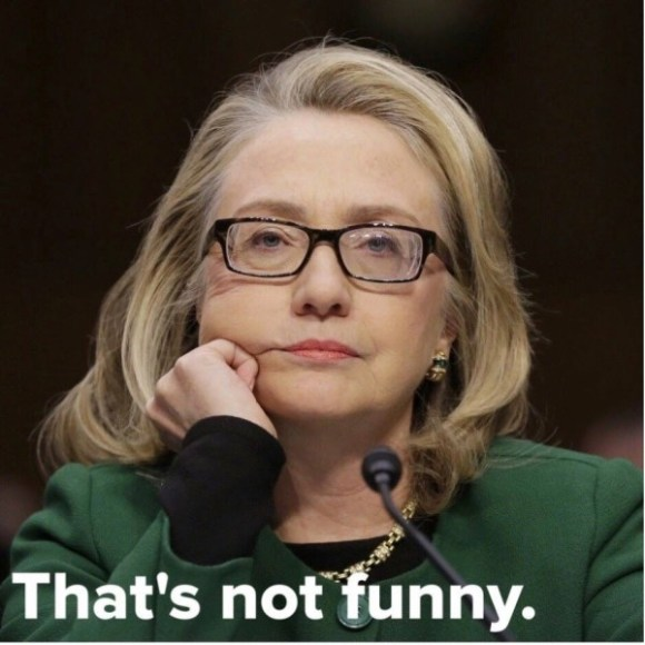 Hillary Not Funny copy