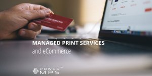 e-Commerce and Managed Print Services